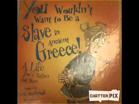 You Wouldn't Want to be a Slave In Ancient Greece