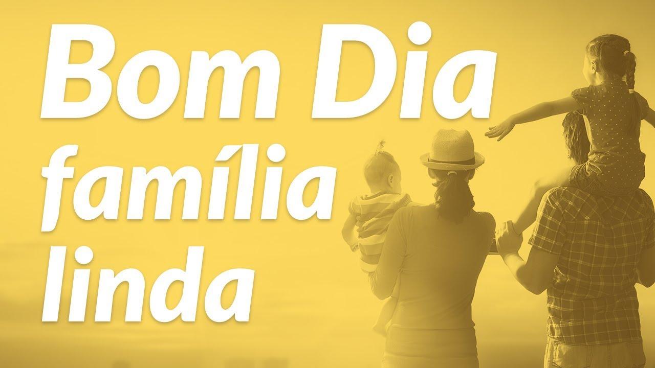 Bom Dia Familia: Mensagem De Bom Dia ️ Família Linda