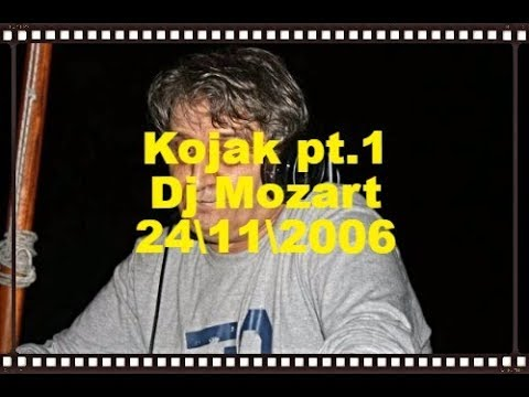 Kojak pt.1 Dj Mozart, Rubens & Gigi Della Villa 24\11\2006