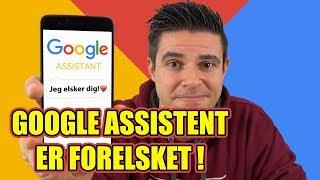 Google assistent er forelsket!