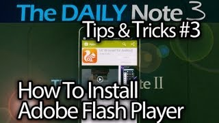 Samsung Galaxy Note 3 Tips & Tricks Ep. 3: How To Install Adobe Flash Player on Note 3