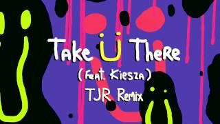 Jack Ü Take Ü There Feat. Kiesza Tjr Remix