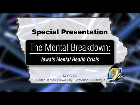 KCRG-TV9's Mental Health Special - The Mental Breakdown: Iowa's Mental Health Crisis