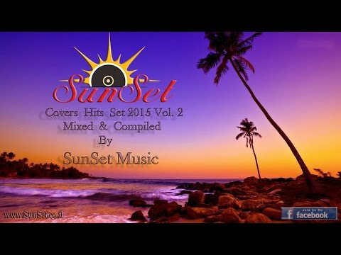 Covers Hits Set 2015 Vol. 2 (Mixed & Compiled By SunSet Musi