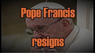 The End of Pope Francis RESIGN Catholic Church Fallen