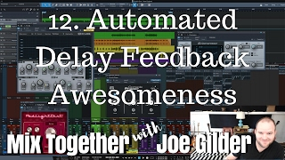 Automated Delay Feedback Awesomeness | Mix Together #12