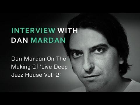 Live Deep House Jazz Vol 2 - Interview With Producer Dan Mardan