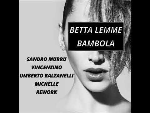 Betta Lemme   Bambola Sandro Murru & Vincenzino & Umberto Balzanelli & Michelle  Rework