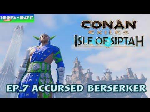 Accursed Berserker Conan Exiles Isle Of Siptah Ep 7 |