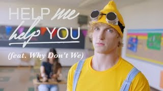Help Me Help You (feat. Why Don't We) by Logan Paul (lyrics)