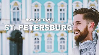 How to Discover Imperial Russia | St. Petersburg Travel Guide