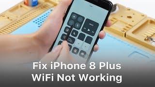 Three Steps To Fix iPhone 8 Plus WiFi Not Working /Won't Turn On Problem
