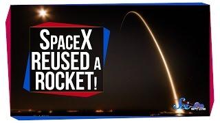 SpaceX Reused a Rocket!