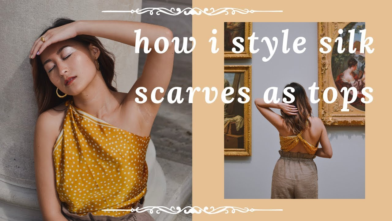 3 Ways To Style Silk Scarves As Tops You