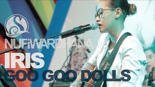 Nufi Wardhana - Iris [Live cover version] Original song by  Goo Goo Dolls