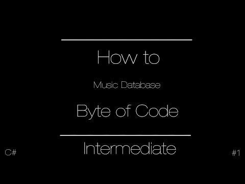 How to Program a Music Database Part 1 | Intermediate C#