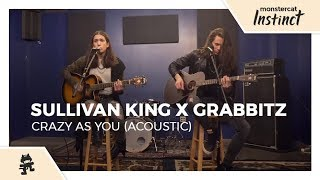 Sullivan King & Grabbitz - Crazy as You (Acoustic) [Monstercat Official Music Video]