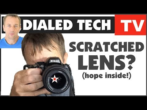 Scratched Lens? What Can You Do? | DialedTech