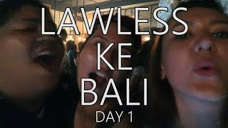 Gofar Hilman | Lawless Ke Bali DAY 1