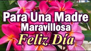Feliz día de la Madre Para ti que eres muy especial  Estas Bellas palabras Día de las Madres