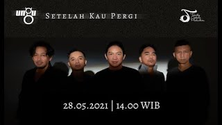UNGU - Setelah Kau Pergi | 28.05.21 - 14.00 WIB | Official Music Video