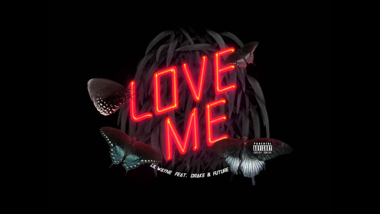 Lil Wayne Feat Drake Future Love Me Clean Youtube