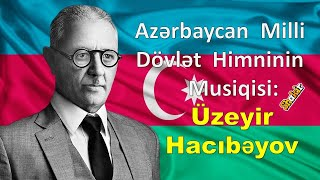 Azərbaycan     Milli     Dövlət     Himninin   Musiqisi  -   Üzeyir    Hacıbəyov!