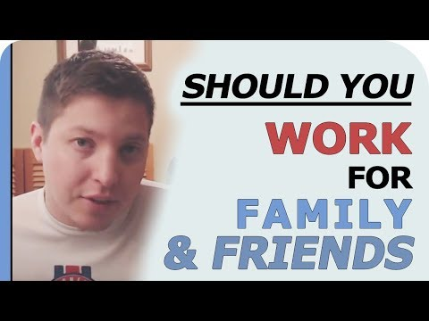 Should you do work for Family and Friends?