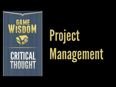 Critical Thought On Project Management Skills In Game Development