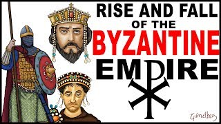 The Rise And Fall of The Byzantine Empire (History of the Eastern Roman Empire Documentary)