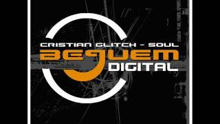 Cristian Glitch - Soul (Original Mix)