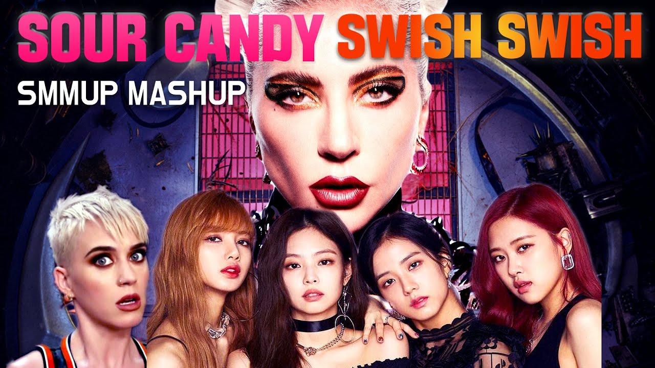 Lady Gaga, BLACKPINK, Katy Perry - Sour Candy & Swish Swish [MASHUP]