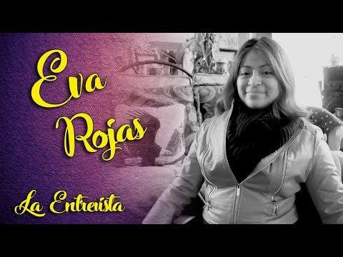 Eva Rojas: LA ENTREVISTA // gwabir