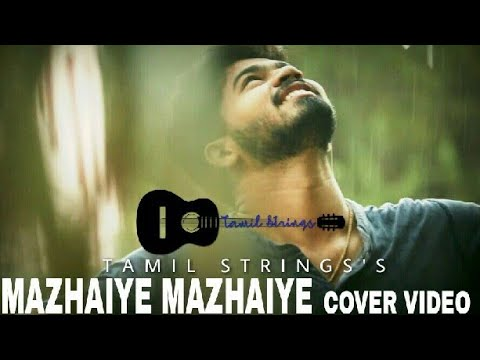 Mazhaiye Mazhaiye |(cover video) | Eeram | TAMIL STRINGS | MUKESH | cinematographer RANJITH