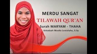 Download Mp3 Suara  Merdu - Tilawah Quran Ustadzah Mastia Lestaluhu