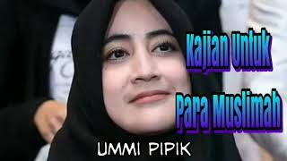 Download Mp3 Ceramah Terbaru Dan Menyentuh Umi Pipik Diah Irawati  Kajian Untuk Para Muslimah