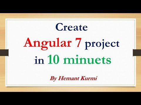 Create And Run Angular 7 project in 10 Mins