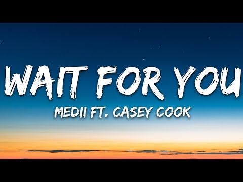 Medii - Wait For You Feat Casey Cook