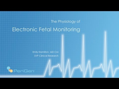 The Physiology of Electronic Fetal Monitoring (EFM)