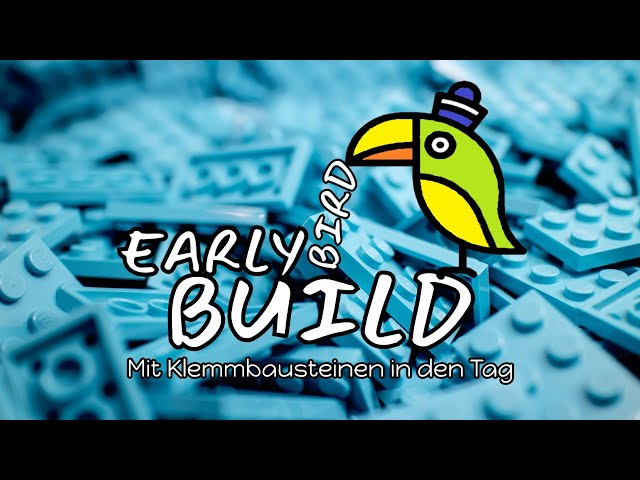 Early Bird Build | Mit Klemmbausteinen in den Tag | #02