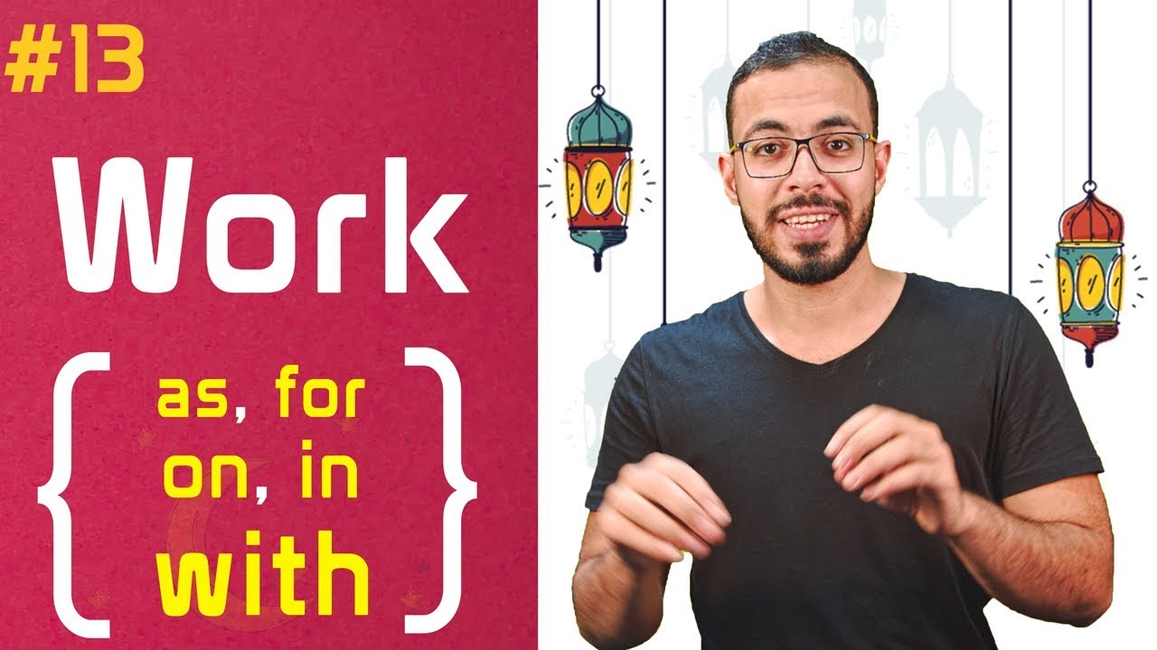 إنجلش تيك اواي 2 - Work as, for, on, in with