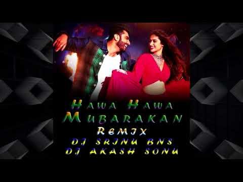 Hawa Hawa Mubarakan -( Remix )-DJ Srinu Bns & Dj Akash Sonu