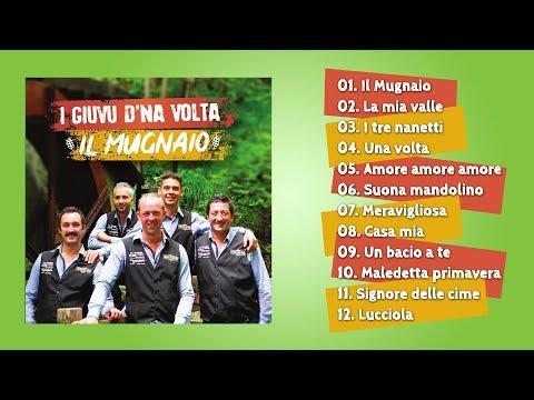 I GIUVU D'NA VOLTA - IL MUGNAIO (ALBUM COMPLETO)