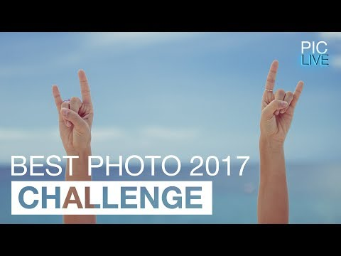 PIC LIVE - Challenge #10 - Your Best Photo 2017