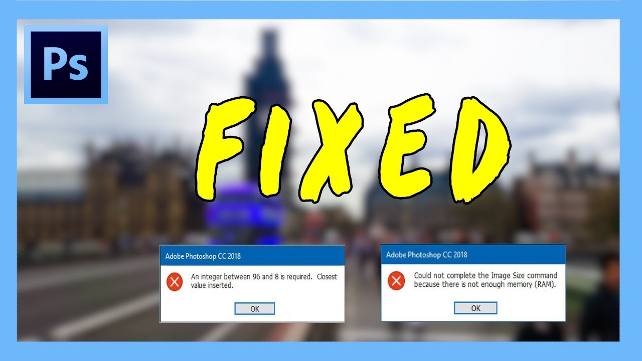 How to Fix 'Not enough memory RAM' Error in Adobe Photoshop 2018 CC