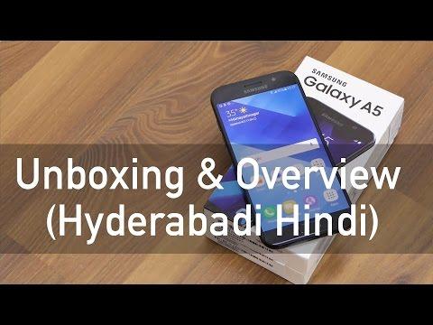 Samsung Galaxy A5 2017 Unboxing & Overview (Hyderabadi Hindi)