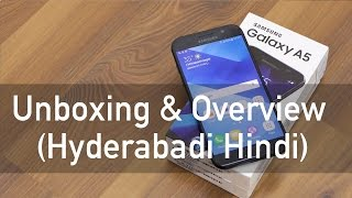 Samsung Galaxy A5 2017 Unboxing & Overview (Hyderabadi Hindi)