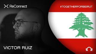 Victor Ruiz DJ set - ReConnect: #TogetherForBeirut | Part 1 | @Beatport Live