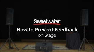 How to Prevent Feedback on Stage by Sweetwater