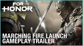 For Honor: Marching Fire Launch Gameplay Trailer | Ubisoft [NA]
